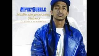 Nipsey Hussle - Bullets Ain