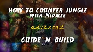 HOW TO COUNTER JUNGLE with Nidalee | ADVANCED Ap Nidalee Jungle Guide | Patch 4.20 | Pre-Season