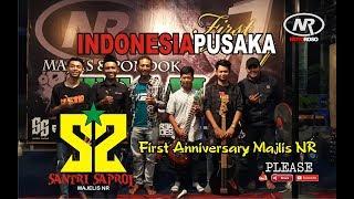 INDONESIA PUSAKA - ALA SANTRI SAPROL @FIRST ANNIVERSARY MAJELIS NOTOROSO