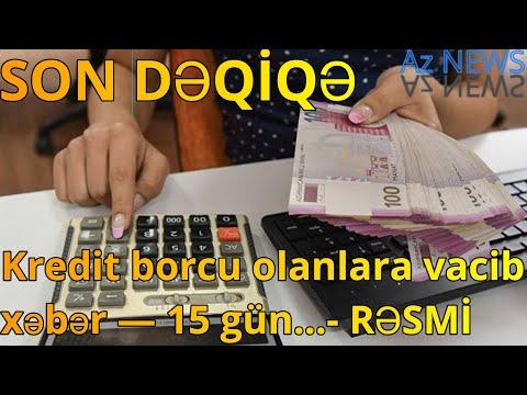 Kredit Borcu Olanlara Vacib Xəbər - 15 Gün...