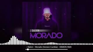 J Balvin - Morado (Version Cumbia) - DEMON RMX