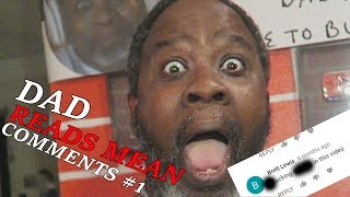 Dad Reacts to Bad & Ignorant Comments!