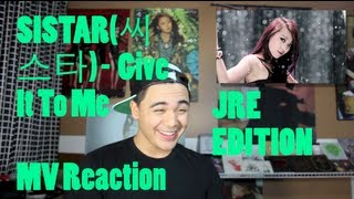 SISTAR - Give It To Me MV Reaction JRE edition