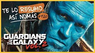 Guardianes de la Galaxia Vol. 2 | Te Lo Resumo Así Nomás#120
