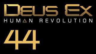 Прохождение Deus Ex: Human Revolution (с живым комментом) Ч. 44