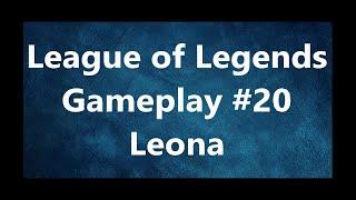 League of Legends Gameplay #20 -Leona