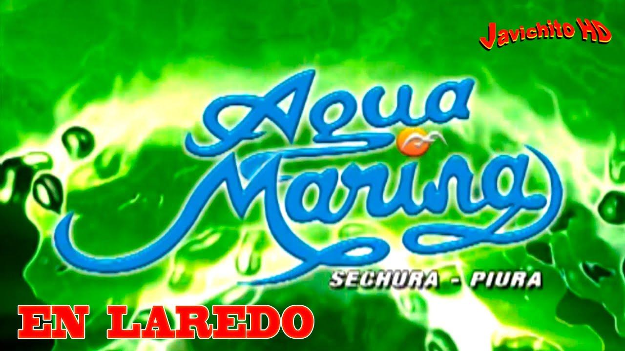Amor Se Escribe Con Llanto Mix Agua Marina En Laredo Año 2011 Youtube