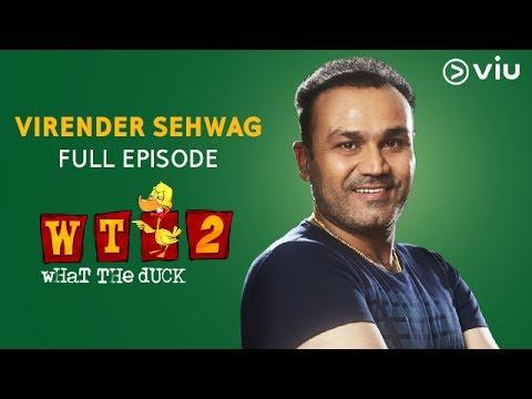 Virender Sehwag on What The Duck Season 2   FULL EPISODE   Vikram Sathaye   WTD 2   Viu India