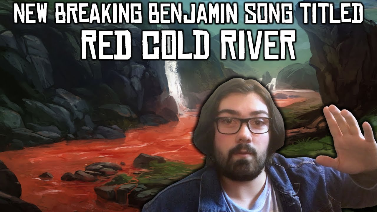 red cold river is the title of a new breaking benjamin song off of 2018 album ember youtube. Black Bedroom Furniture Sets. Home Design Ideas