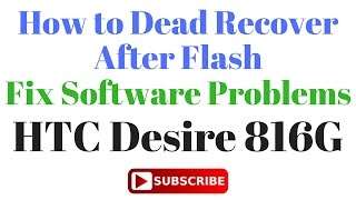 How to Dead Recover after flash HTC Desire 816G