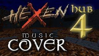 Hexen: Beyond Heretic - Music Cover, Hub 4