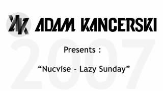 Adam Kancerski pres. Nucvise - Lazy Sunday - FREE DOWNLOAD!