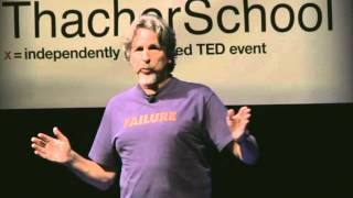 How To Make Failing Fun! | Peter Farrelly | TEDxThacherSchool