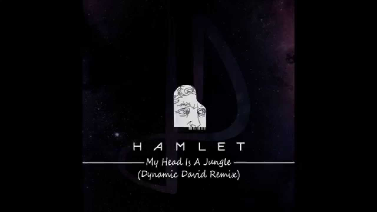 hamlet-my-head-is-a-jungle-dynamic-david-remix-dawid-adrian-gurbowicz