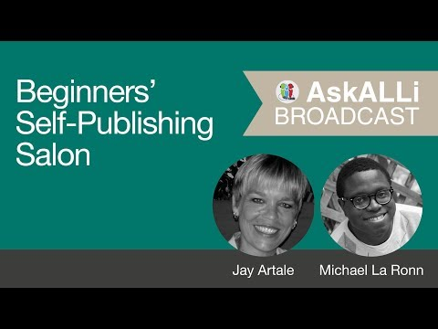 Beginners' Self-Publishing Salon w/ Jay Artale and Michael La Ronn August 2017 (Book Editing)