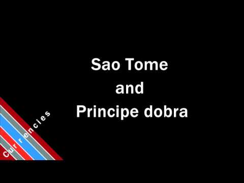 How to Pronounce Sao Tome and Principe dobra