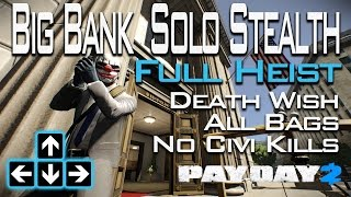 Payday 2 - Big Bank Solo Stealth Death Wish  - Full Heist