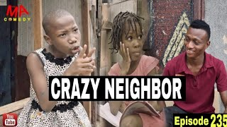 CRAZY NEIGHBOR Mark Angel Comedy Episode235