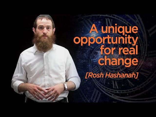 A Unique Opportunity for Real Change!!  [Rosh Hashanah]