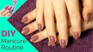 Manicure at Home 💅 DIY Manicure Tutorial for Long Lasting Nail Polish