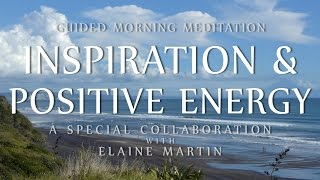 guided morning meditation for inspiration positive energy special collaboration w elaine martin