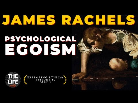 Psychological Egoism - All People Are Selfish In Everything They Do