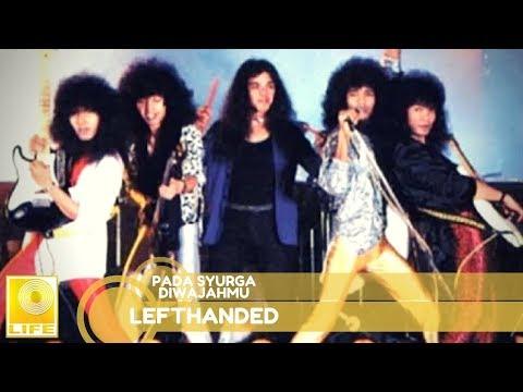 Lefthanded - Pada Syurga Diwajahmu (Official Audio)