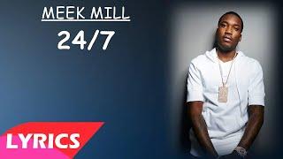 Meek Mill - 24_7 Feat. Ella Mai  Lyrics