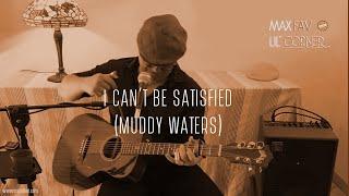Max Altieri   Max Fav Lil' Corner *   I Can't Be Satisfied (Muddy Waters)