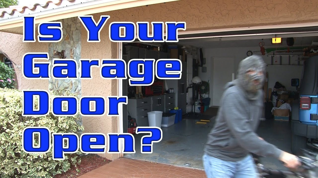 Is Your Garage Door Open Youtube