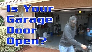 Is Your Garage Door Open?