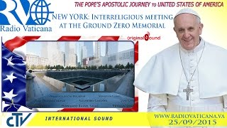Pope Francis in the USA-Interreligious meeting at Ground Zero