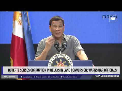 Duterte senses corruption in delays in land conversion; warns DAR officials