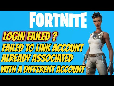 Fortnite Failed To Link Account Already Associated With A Different Account