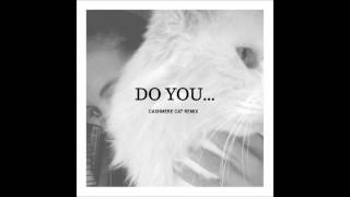 Miguel - Do You... (Cashmere Cat Remix) | Full Version