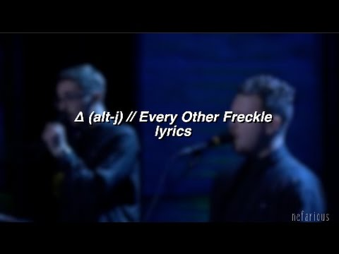 Δ (alt-j) - Every Other Freckle | Lyrics