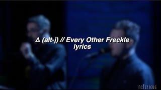 Δ (alt-j) - Every Other Freckle   Lyrics