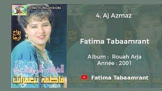 Fatima Tabaamrant : Aj Azmaz - 2001 فاطمة تبعمرانت