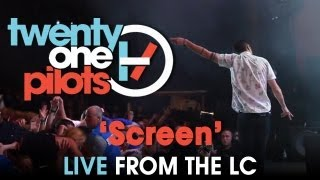 "twenty one pilots: Live from The LC ""Screen"""