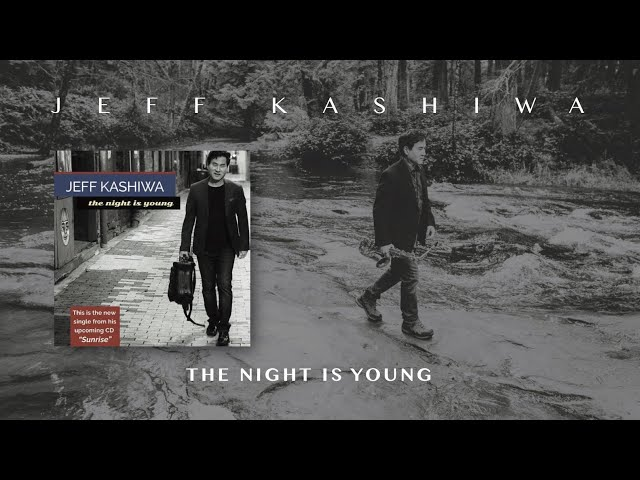 The Night Is Young (Jeff Kashiwa) Short excerpt.