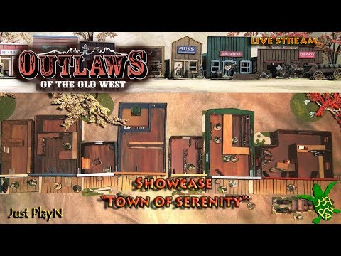 Outlaws Of The Old West Mp Pc Build Show Case Town Of Serenity 4 24 19 Youtube