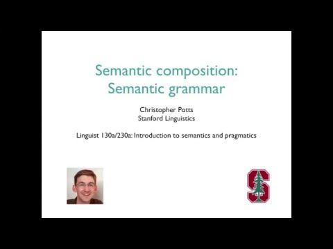 Linguist 130a - Semantic composition 3: Semantic grammar