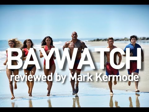 Baywatch reviewed by Mark Kermode