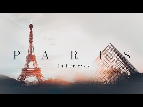 "short-film-""paris-in-her-eyes""-/-""Париж-в-её-глазах"""