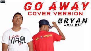 Whllyano - Go Away  (Cover BRYAN APALEM)