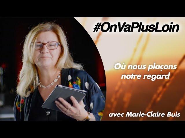 #OnVaPlusLoin avec Marie-Claire Buis // Épisode 3
