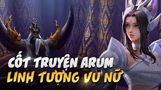 Cốt truyện   Arum linh tượng vu nữ - Garena Liên Quân Mobile