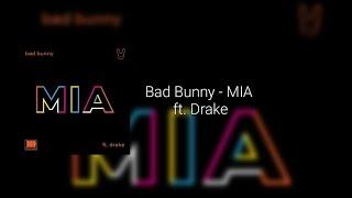 Bad Bunny - MIA ft. Drake