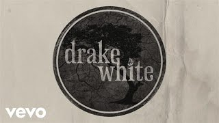 Drake White - It Feels Good (Lyric Video)
