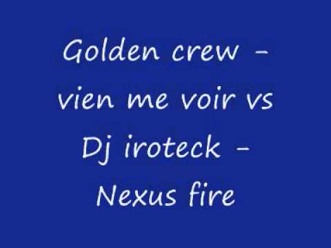 Golden crew - vien me voir vs Dj Iroteck - Nexus Fire By DJ FAB